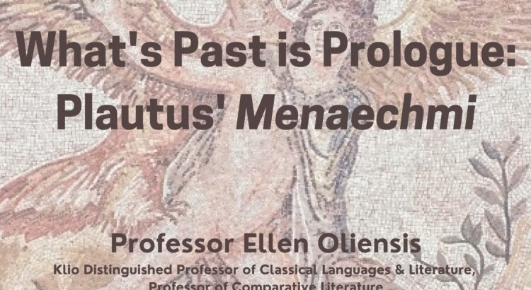 """Flyer for the J.P. Sullivan Memorial Lecture """"What's Past is Prologue: Plautus' Menaechmi"""" on 10/8/21 at 3PM (HSSB 4080)"""